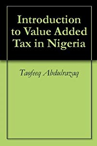 Introduction to Value Added Tax in Nigeria