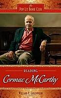 Reading Cormac McCarthy (The Pop Lit Book Club)