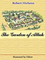 The Garden of Allah (Illustrated)