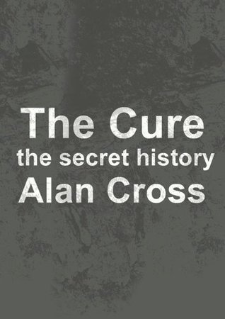 The Cure the secret history (The Secret History of Rock)