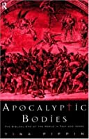 Apocalyptic Bodies: The Biblical End of the World in Text and Image