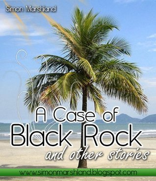 A Case of Black Rock and Other Stories - Independent Book Reviews