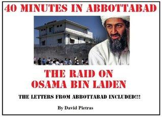 40 minutes in Abbottabad The Raid on Osama bin Laden