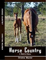 Horse Country: A World of Horses