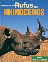 Rufus the Rhinoceros (True To Life Books)