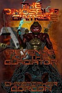 The Dinosaur Games: Revenge Of The Gladiator
