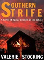Southern Strife: A novel of Racial Tension in the 1960's