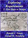Exploring Requirements 2: First Steps into Design