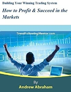 Winning Trading Systems for Stocks, Commodities, Day Trading & Forex -How to Profit & Succeed in the Markets With Mechanical Trading Systems