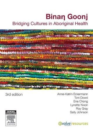 Binan goonj, bridging cultures in aboriginal health by anne-katrin.