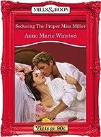 Seducing The Proper Miss Miller (Mills & Boon Vintage Desire)