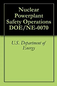 Nuclear Powerplant Safety Operations DOE/NE-0070