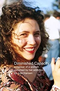 Diminished Capacity: a memoir about a girl consumed by her addictions