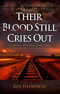 Their Blood Still Cries Out: Cleansing Lives and Land from the Consequences of anti-Semitism