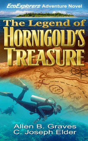 The Legend of Hornigold's Treasure (EcoExplorers Action Adventure Series Book1)