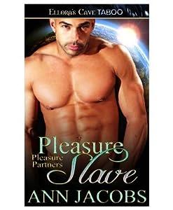 Pleasure Slave (Pleasure Partners, #2)