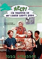 Help! I'm Trapped in My Lunch Lady's Body (Help! I'm Trapped)