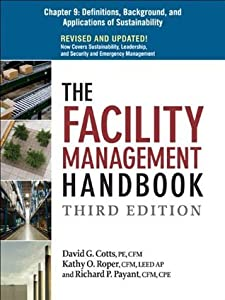 The Facility Management Handbook, Chapter 9: Definitions, Background, and Applications of Sustainability
