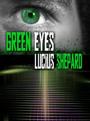 Green Eyes by Lucius Shepard