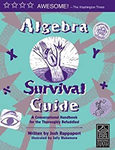Algebra Survival Guide : A Conversational Handbook for the Thoroughly Befuddled