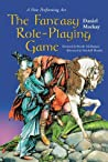 The Fantasy Role-Playing Game by Daniel Mackay