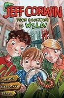 Your Backyard Is Wild: Junior Explorer Series Book 1 (Jeff Corwin)
