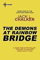 The Demons at Rainbow Bridge (Quintara Marathon)