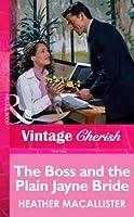 The Boss and the Plain Jayne Bride (Mills & Boon Vintage Cherish)