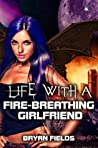 Life With A Fire-Breathing Girlfriend