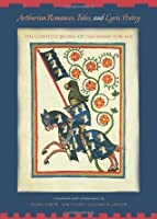 Arthurian Romances, Tales and Lyric Poetry: The Complete Works of Hartmann Von Aue