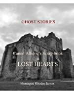 Ghost Stories 1:Canon Alberic's Scrap-book and Lost Hearts