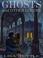 Ghosts and Other Lovers
