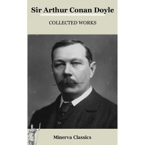 glorification of masculinity in sir arthur conan Doyle, arthur conan sir arthur conan doyle, one of the most widely known writers in the world, was born in edinburgh, scotland, on 22 may 1859 doyle was a man of three nations: irish by descent, scottish by birth, and english by allegiance.