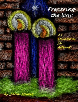 Preparing the Way: 25 Devotions for Advent