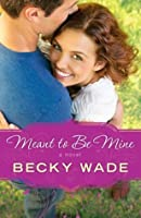 Meant to Be Mine (Porter Family #2)