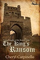 Young Knights of the Round Table: The King's Ransom (The Young Knights of the Round Table)