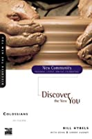 Colossians: Discover the New You (New Community Bible Study Series)