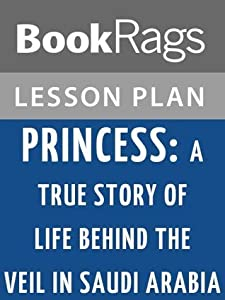 Princess: A True Story of Life Behind the Veil in Saudi Arabia Lesson Plans