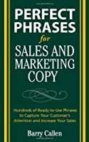 Perfect Phrases for Sales and Marketing Copy: Hundreds of Ready-to-use Phrases to Capture Your Customer's Attention and Increase Your Sales (Perfect Phrases Series)