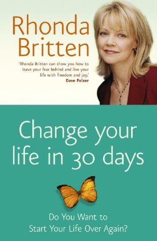Change Your Life in 30 Days: Do You Want to Start Your Life Over Again?