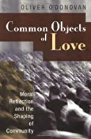 Common Objects of Love: Moral Reflection and the Shaping of Community