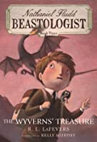 The Wyverns' Treasure (Nathaniel Fludd, Beastologist, #3)