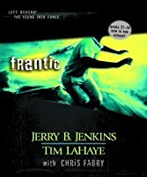 Frantic: 20-22 (Left Behind: The Young Trib Force #6)