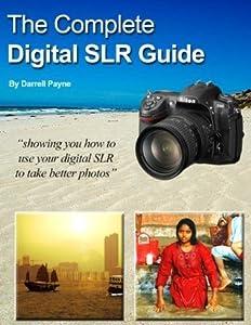 The Complete Digital SLR Camera Guide