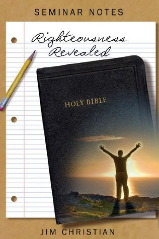 Righteousness Revealed: Right Standing with God Seminar Notes