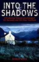 Into the Shadows (A Jill Kennedy and DCI Max Trentham Mystery # 1)