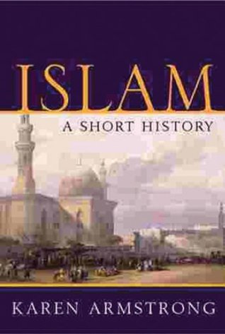 Islam: A Short History by Karen Armstrong