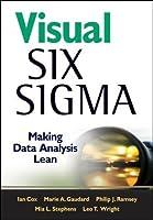 Visual Six Sigma: Making Data Analysis Lean (Wiley and SAS Business Series)