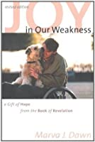 Joy in Our Weakness: A Gift of Hope from the Book of Revelation