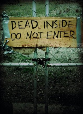 Dead Inside: Do Not Enter: Notes from the Zombie Apocalypse